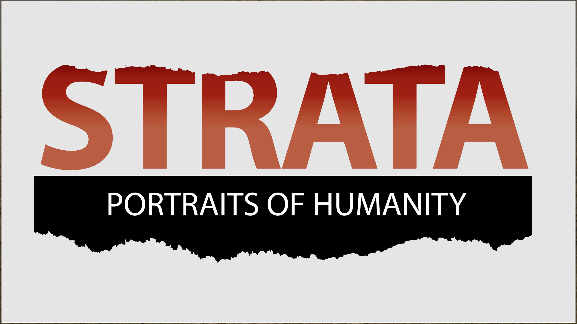 Strata: Portraits of Humanity