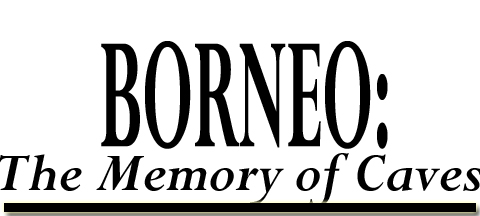 Borneo: The Memory of Caves