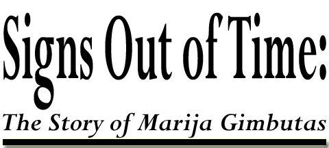 Signs Out of Time: The Story of Marija Gimbutas